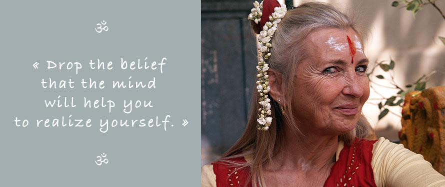 Picture and Quote of Ganga Mira: Drop the belief that the mind will help you to realise your Self.