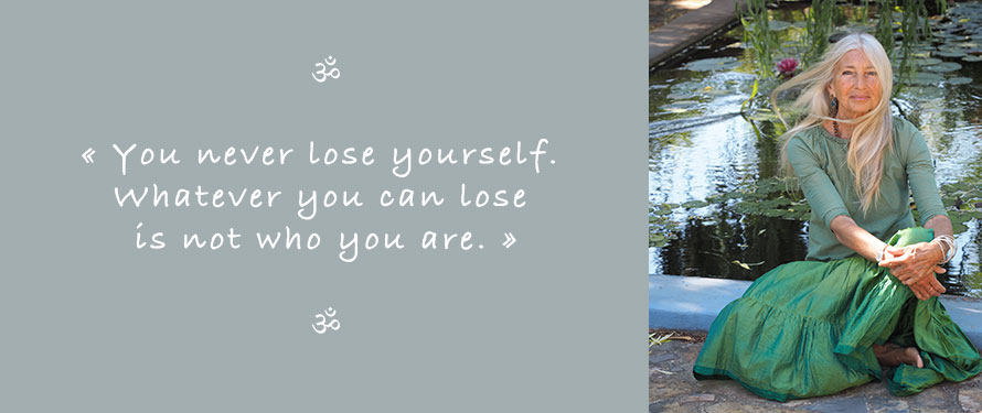 Picture and Quote of Ganga Mira: You never lose your Self. Whatever you can lose is not who you are.